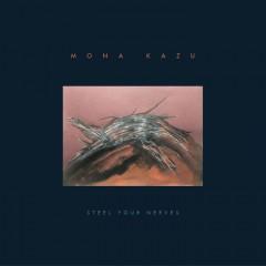 Mona Kazu - Steel Your Nerves