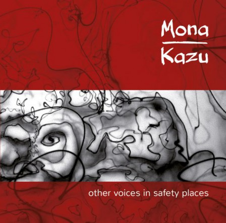 Mona Kazu - Other voices in safety places