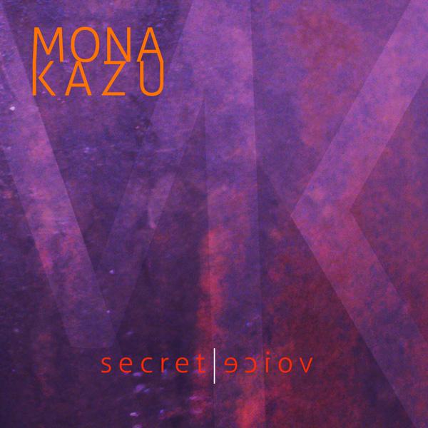 Mona Kazu - Secret   Voice